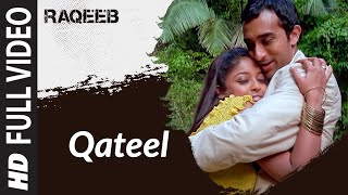 Qateel- Remix [Full Song] Raqeeb- Rival In Love