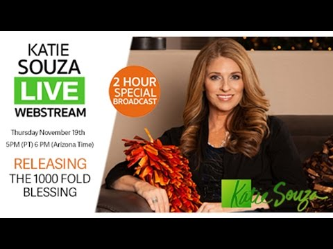 Katie Souza Live 2 Hour Special Webcast Releasing The 1000 Fold Blessing!