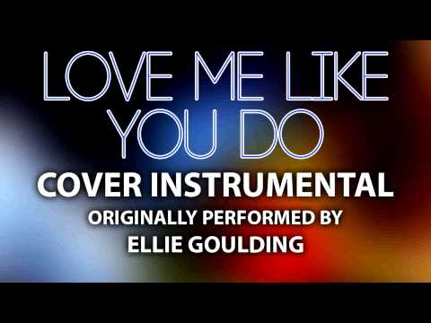 Love Me Like You Do (Cover Instrumental) [In the Style of Ellie Goulding]