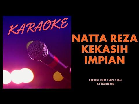 NATTA REZA - KEKASIH IMPIAN KARAOKE LIRIK TANPA VOCAL