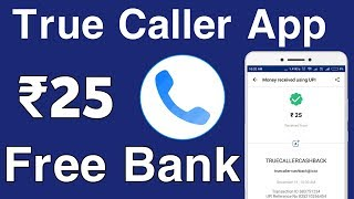 Rs.25 True Caller App Free Bank Account Instant,All User
