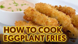 How to Cook Eggplant Fries