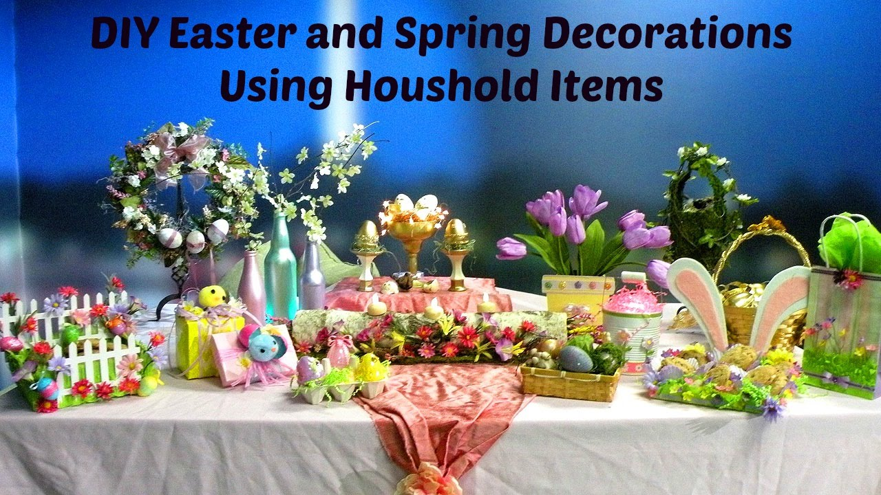Diy Beautiful Easter And Spring Decorations Using Household Items