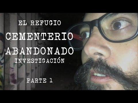 CEMENTERIO ABANDONADO EL REFUGIO I - ALBERTO DEL ARCO INVESTIGACIÓN