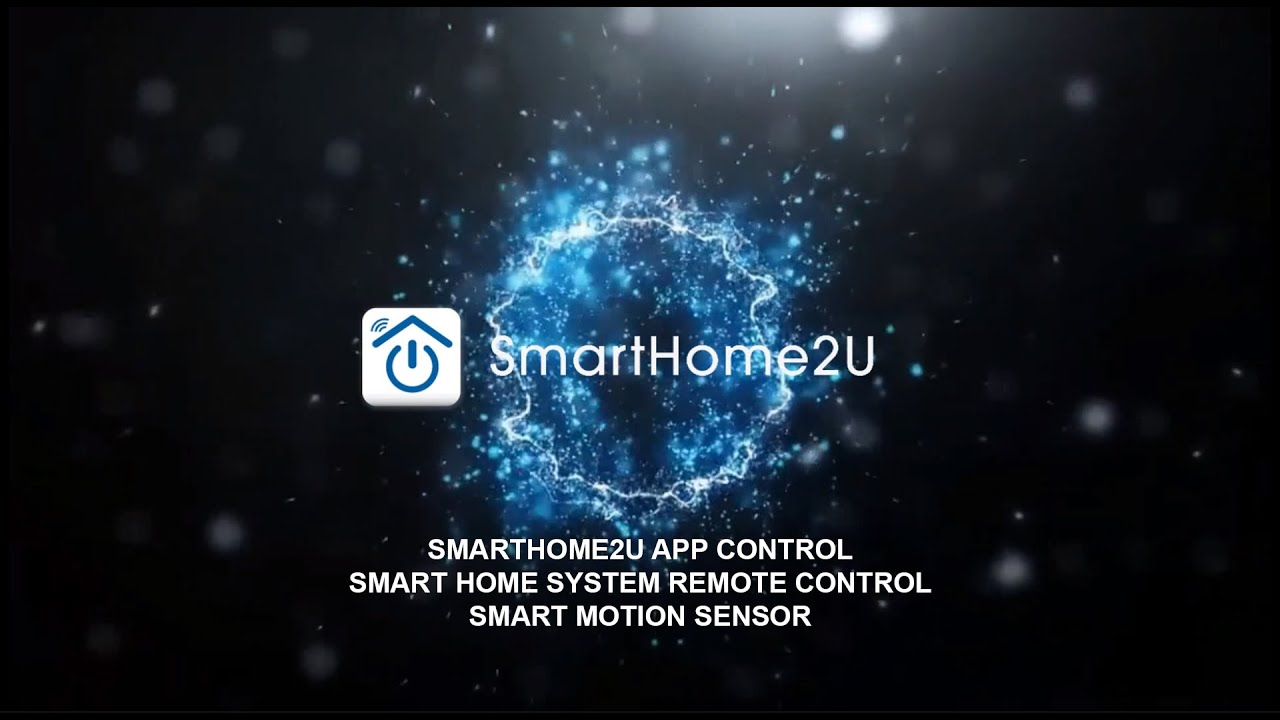 SmartHome2U - Smart Home Automation Solution Makes Your Living More Convenient