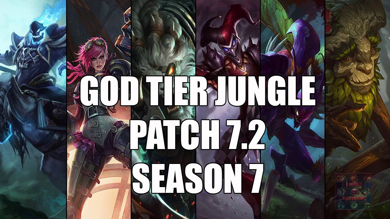 Best Junglers God Tier Patch 7 2 Season 7 League Of Legends Youtube