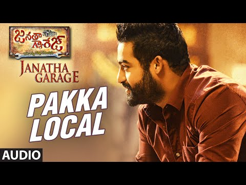 "Pakka Local Full Song (Audio) || ""Janatha Garage"" 
