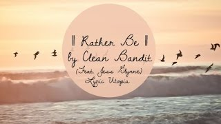 Rather Be by Clean Bandits ft Jess Glynne