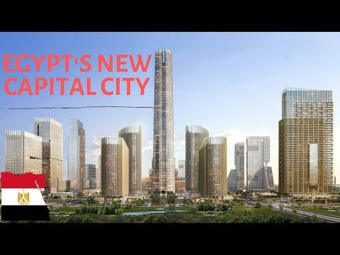 Why Egypt Is Building A New Capital City And The Challenges Encountered