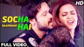Socha Hai (Badshaao) Full HD Song