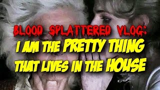 I Am The Pretty Thing That Lives In The House (2016) - Blood Splattered Vlog (Horror Movie Review)