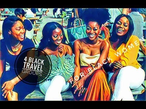 Black Travel Groups Every Black Woman should Join