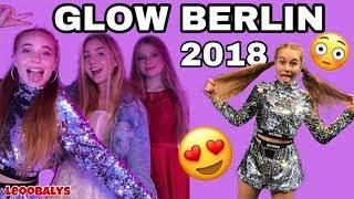GLOW BERLIN 2018😍| LEOOBALYS