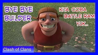 Video Bye Bye Builder + Nyoba Battle Ram || Clash of Clans Indonesia #7 download MP3, 3GP, MP4, WEBM, AVI, FLV November 2017