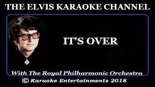 Roy Orbison Karaoke It's Over Royal Philharmonic Version