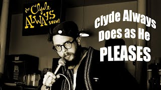 Clyde Always Does As He Pleases  [Slapstick Vaudeville Routine]