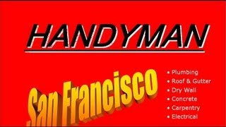 Handyman San Francisco - Call Us For The Best Handyman San Francisco