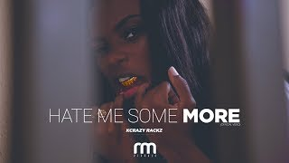 Download KCRAZY RACKZ - HATE ME SOME MORE (GH4 MUSIC ) MP3 song and Music Video
