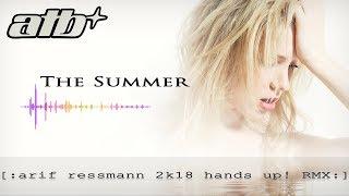 ATB - The Summer (aríf ressmann 2k18 hands up! RMX)