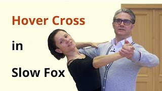 Hover Cross and Continuous Hover Cross in Foxtrot | Ballroom Dance