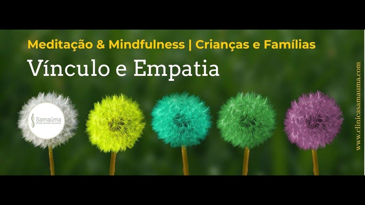 Vídeo: Meditação & Mindfulness - Vínculo e Empatia