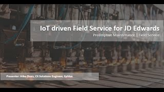 IoT driven Field Service for JD Edwards