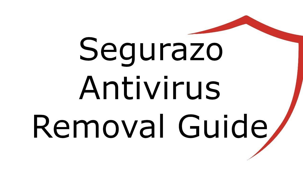 How to Uninstall Segurazo Antivirus (Dec  2019 Update)