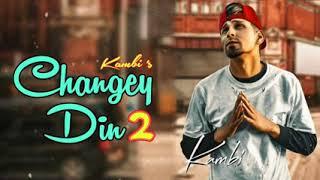 Changey Din 2 (FULL SONG) - Kambi FT. Abraam | Parmish Verma | Brand New Punjabi Songs 2018