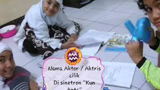 """Nama Aktor/Aktris pemain sinetron """"Kun anta"""""""