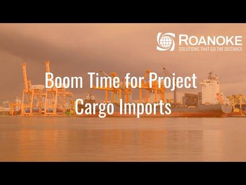 Boom Time for Project Cargo Imports