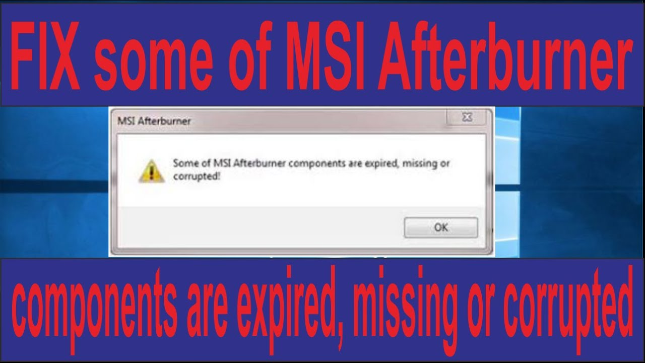 Download FIX some of MSI Afterburner components are expired, missing or corrupted