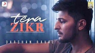 Tera Zikr - Darshan Raval