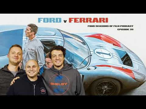 FORD V FERRARI Review | Four Seasons of Film Podcast | Ep. 319