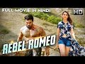 """""""REBEL ROMEO"""" -New South Indian hindi dubbed HD movie 2019 