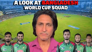 A look at Bangladesh World Cup Squad | Ramiz Speaks