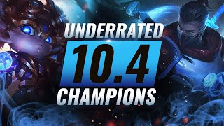 10 INCREDIBLY Underrated Champions YOU SHOULD ABUSE in Patch 10.4 - League of Legends Season 10