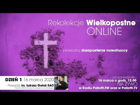 Rekolekcje Wielkopostne ONLINE - dzień 1 (16 marca 2020) ks. Łukasz Gołaś SAC