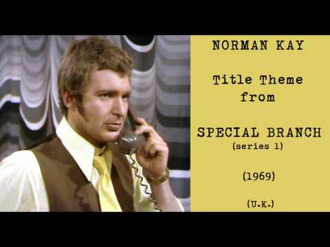 Norman Kay: Title Theme from Special Branch [series 1] (1969)