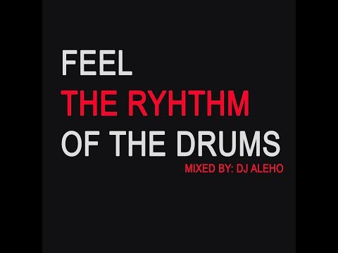 Feel The Rhythm Of The Drums - Tech House Mixed By DJ Aleho
