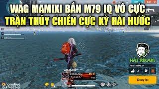 Free Fire | WAG Mamixi Bắn M79 IQ Vô Cực - Thủy Chiến Tấu Hài Dead Gods và WAG 2K | Rikaki Gaming