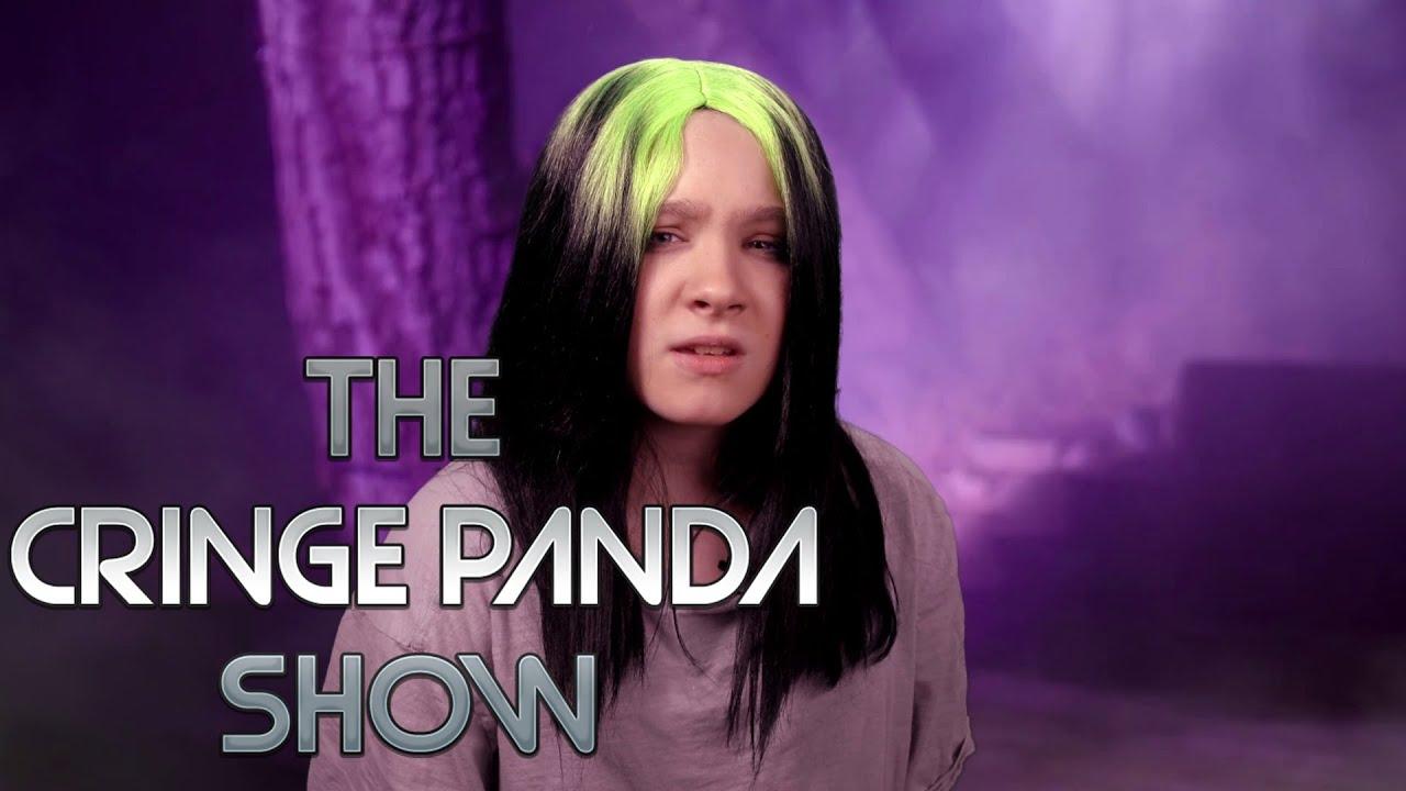 The CRINGE PANDA Show! - Billie Eilish
