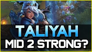 TALIYAH MID 2 STRONG? - Full Gameplay | League of Legends