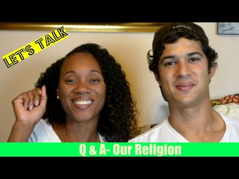 Our Religion- What We Believe-Let's Talk- Q & A
