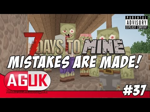Modded Minecraft | 7 Days to Mine | Episode 37: Mistakes Are Made!