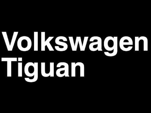 How to Pronounce Volkswagen VW Tiguan 2013 R Track Crossover SUV Review Fix Crash Test Drive MPG