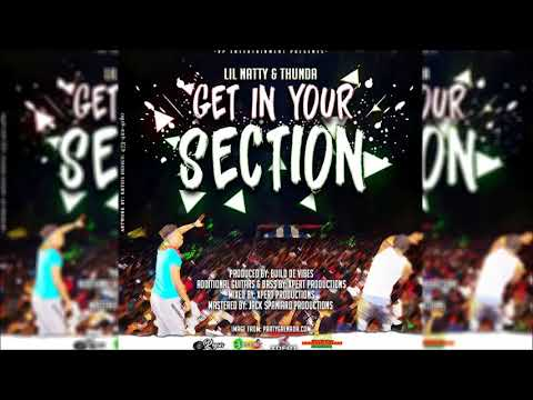 Lil Natty & Thunda - Get In Your Section [2018 Soca]