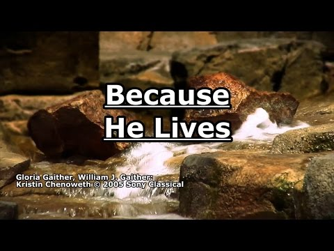 Because He Lives - Kristin Chenoweth - Lyrics