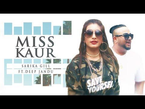 Miss Kaur: Sarika Gill Ft. Deep Jandu (Full  Song) Latest Punjabi Song 2017 | T-Series Apna Punjab