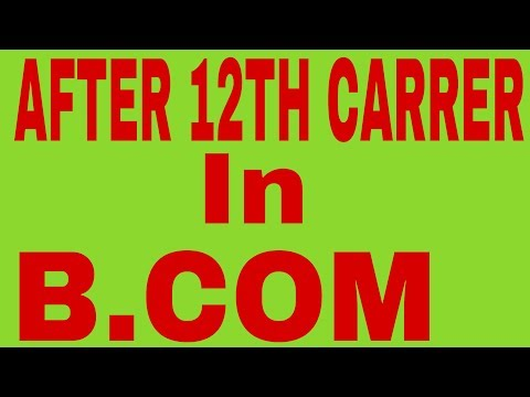 After 12th Carrer in B.COM,ALL KNOWLEDGE ABOUT B.COMM,B.COM