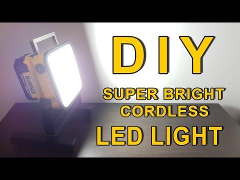 DIY Super Bright LED Light -Dewalt 20V Powered (cordless)